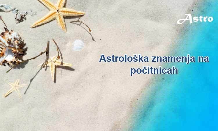 Astrološka znamenja na počitnicah